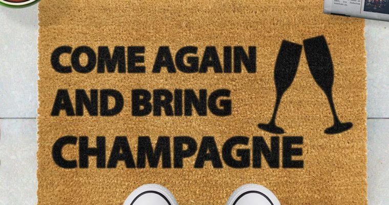 Come Again & Bring Champagne!