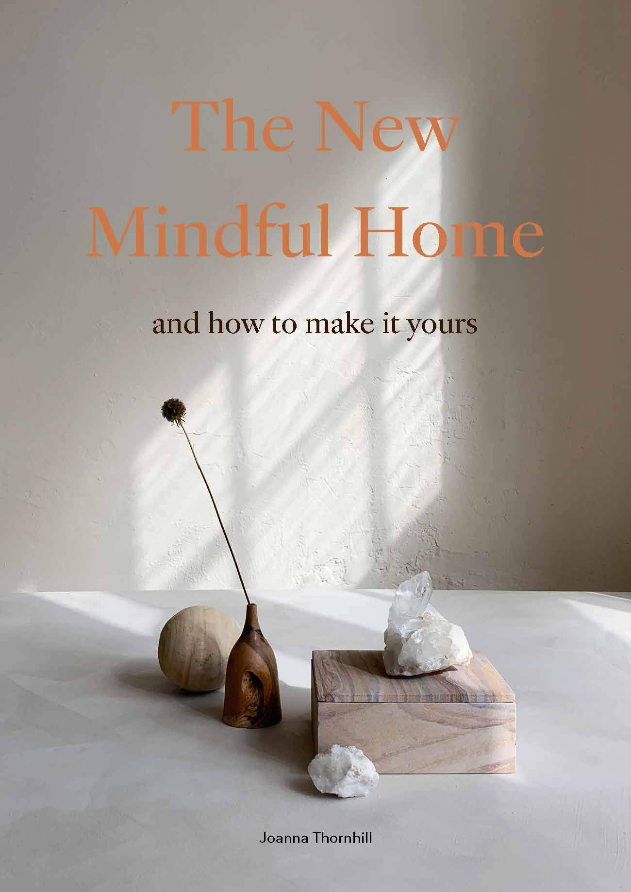Make your home more mindful and discover a more considered way to decorate with this beautifully presented guide by acclaimed interior stylist, Joanna Thornhill. We often think of mindfulness in relation to meditation, but our homes and interior design can play a big part in our emotional well-being. The New Mindful Home demystifies the links between body, mind and soul to explain how you can harness the power of mindfulness to help our homes support a more considered lifestyle. How do we create spaces that can calm and revives us? With the same practical attention to problem-solving as in her first book, My Bedroom is an Office, author Joanna Thornhill helps you create an environment you will always want to come home to. The New Mindful Home explores how you can use interiors to aid living with intention, slow living, creating supportive room layouts, considering mindful effects of colour, and embracing plants and natural elements in our homes. Enhanced by beautiful contemporary photography, this book will provide interior design inspiration for a generation who want to consider how they can live more mindfully. 160 Illustrations, unspecified